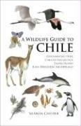 Cover of: A Wildlife Guide to Chile | Sharon Chester