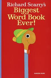 Cover of: Richard Scarry's Biggest Word Book Ever!