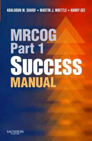 Cover of: MRCOG Part 1 Success Manual (MRCOG Study Guides) | Khaldoun W. Sharif, Harry Gee, Martin J. Whittle