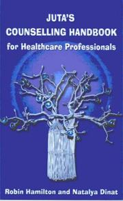 Cover of: Juta's Counselling Handbook for Healthcare Professionals | Robin Hamilton, Natalya Dinat
