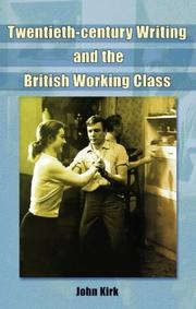 Cover of: Twentieth-Century Writing and the British Working Class