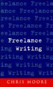 Cover of: Freelance Writing | Moore, Chris.