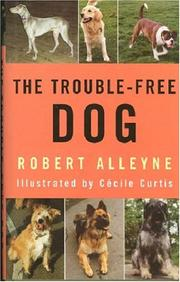 Cover of: The Trouble-Free Dog | Robert Alleyne