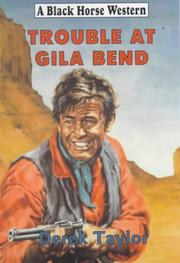 Cover of: Trouble at Gila Bend