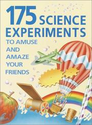 Cover of: 175 science experiments to amuse and amaze your friends