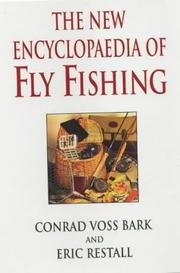 Cover of: The New Encyclopaedia of Fly Fishing | Conrad Voss Bark