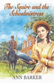Cover of: The Squire And the Schoolmistress | Ann Barker