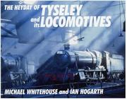 Cover of: The Heyday of Tyseley and Its Locomotives