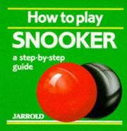 Cover of: How to Play Snooker
