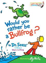 Cover of: Would you rather be a bullfrog?