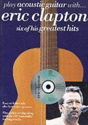 Cover of: Play Acoustic Guitar With Eric Clapton