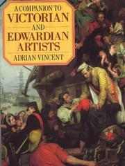 A companion to Victorian and Edwardian artists by Adrian Vincent