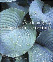 Cover of: Gardening with Foliage, Form and Texture