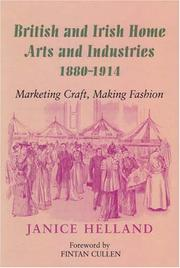 Cover of: British And Irish Home Arts And Industries 1880-1914 | Janice Helland