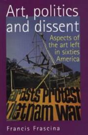 Art, Politics and Dissent by Francis Frascina