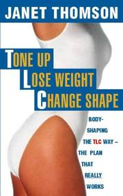 Cover of: Tone Up, Lose Weight, Change Shape