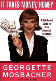 Cover of: It Takes Money, Honey  | Georgette Mosbacher