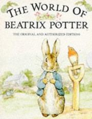 Cover of: The World of Beatrix Potter: 13 original Peter Rabbit tales.