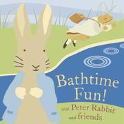 Cover of: Bathtime Fun! With Peter Rabbit and Friends (Potter) |