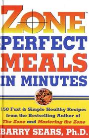 Cover of: Zone-perfect meals in minutes | Barry Sears