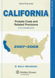 Cover of: California Probate Code and Related Provisions: With Commentary, 2007-2008 (Student Code Books)