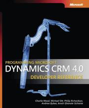 Cover of: Programming Microsoft Dynamics(TM) CRM 4.0 Developer Reference | C. Wood