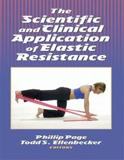 Cover of: Scientific and Clinical Applications of Elastic Resistance
