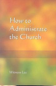 Cover of: How to Administrate the Church | Witness Lee