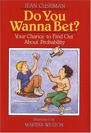 Cover of: Do you wanna bet? | Jean Cushman