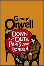 essays on down and out in paris and london Down and out in paris and london (1933) is george orwell's first book i read it in transit between spain and australia so my impressions may be influenced by jet-lag.
