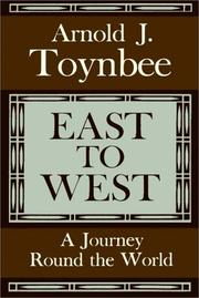 Cover of: East To West: a journey round the world.
