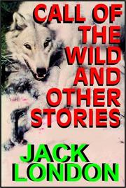 Cover of: The Call of the Wild and Other Stories