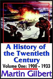 Cover of: A History Of The Twentieth Century: Vol. One:  1900-1933