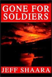 Cover of: Gone For Soldiers | Jeff Shaara