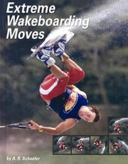 Cover of: Extreme Wakeboarding Moves (Behind the Moves) | A. R. Schaefer