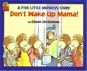 Don't Wake Up Mama! by Eileen Christelow