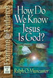Cover of: How Do We Know Jesus Is God? (Examine the Evidence) | Ralph O. Muncaster