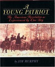 Cover of: A young patriot: the American Revolution as experienced by one boy