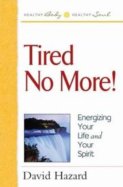 Cover of: Tired No More (Health Body, Healthy Soul Series) | David Hazard