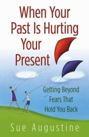 Cover of: When Your Past Is Hurting Your Present