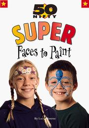 Cover of: 50 Nifty Super Faces to Paint (50 Nifty) | Lucy Monroe