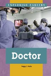 Cover of: Exploring Careers - Doctor (Exploring Careers) | Peggy J. Parks