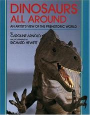 Cover of: Dinosaurs All Around: An Artist's View of the Prehistoric World