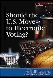 Cover of: Should the United States Move to Electronic Voting? (At Issue Series) | Diane Andrews Henningfeld