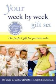 Cover of: Your Week by Week Gift Set | Glade B., Dr. Curtis