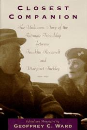 Cover of: Closest Companion: he Unknown Story of the Intimate Relationship Between Franklin Roosevelt and Margaret Suckley