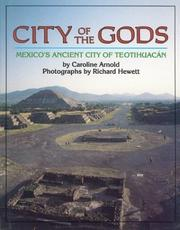 Cover of: City of the gods: Mexico's ancient city of Teotihuacán