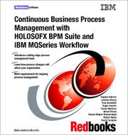 Cover of: Continuous Business Process Management With Holosofx BPM Suite and IBM MQSeries Workflow | IBM Redbooks