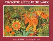 Cover of: How music came to the world | Hal Ober