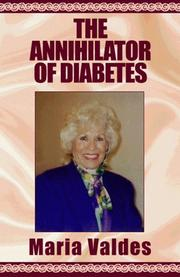 Cover of: The Annihilator of Diabetes | Maria Valdes